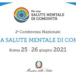 "2a Conferenza nazionale per la salute mentale: ""Per una salute mentale di comunità"""